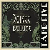 Soiree Deluxe von Tape Five