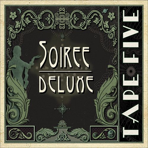 Soiree Deluxe by Tape Five