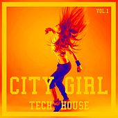 City Girl Tech House, Vol. 1 by Various Artists