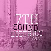 7th Sound District, Vol. 5 by Various Artists