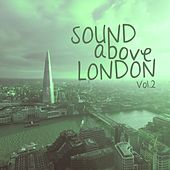 Sound Above London, Vol. 2 by Various Artists