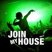 Join My House, Vol. 4 by Various Artists