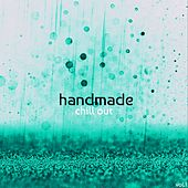 Handmade Chill Out, Vol. 1 by Various Artists