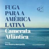 Fuga para a América Latina by Camerata Atlântica