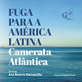 Play & Download Fuga para a América Latina by Camerata Atlântica | Napster