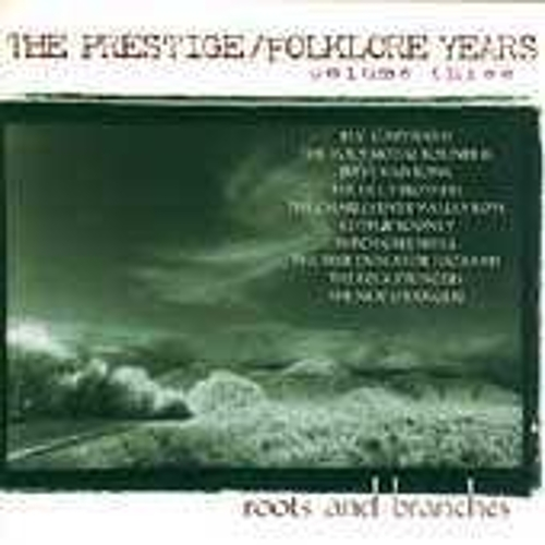 Play & Download The Prestige/Folklore Years Vol. 3: Roots And... by Various Artists | Napster