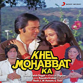 Play & Download Khel Mohabbat Ka (Original Motion Picture Soundtrack) by Various Artists | Napster