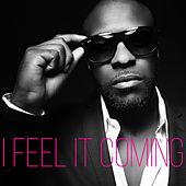 I Feel It Coming (Kizomba Remix) by Kaysha