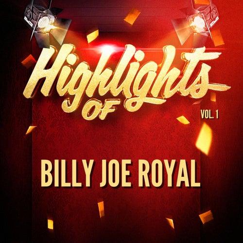 Highlights of Billy Joe Royal, Vol. 1 by Billy Joe Royal