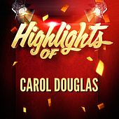 Play & Download Highlights of Carol Douglas by Carol Douglas | Napster