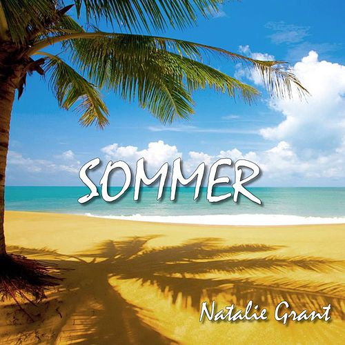 Sommer (Radioversion) von Natalie Grant