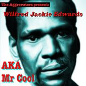 Wilfred Jackie Edwards aka Mr. Cool by Wilfred Jackie Edwards