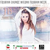 Play & Download Fashion Lounge Milano Fashion Week 2017 by Various Artists | Napster