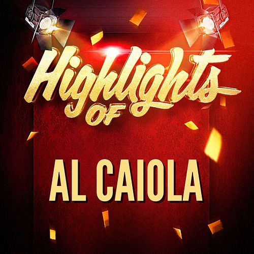 Highlights of Al Caiola by Al Caiola