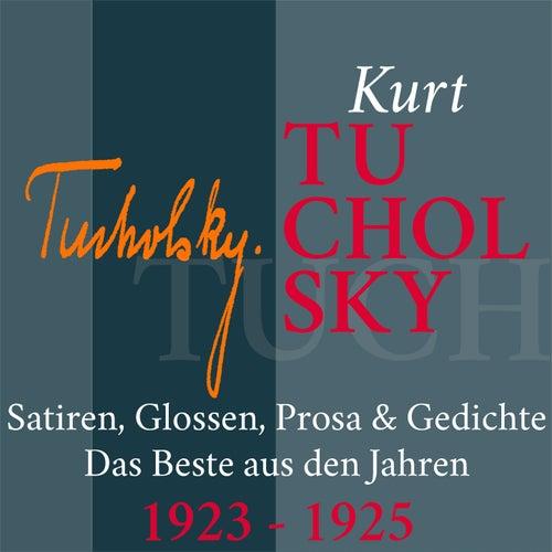 Kurt Tucholsky: Satiren, Glossen, Prosa und Gedichte (Das Beste aus den Jahren 1923 - 1925) von Jürgen Fritsche