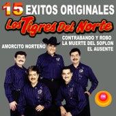 15 Éxitos Originales by Los Tigres del Norte