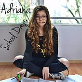 Play & Download School Days by Adriana | Napster