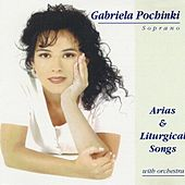 Play & Download Soprano, Arias & Liturgical Songs with Orchestra by Gabriela Pochinki | Napster