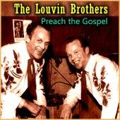 Preach the Gospel von The Louvin Brothers