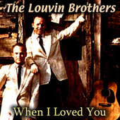 When I Loved You von The Louvin Brothers