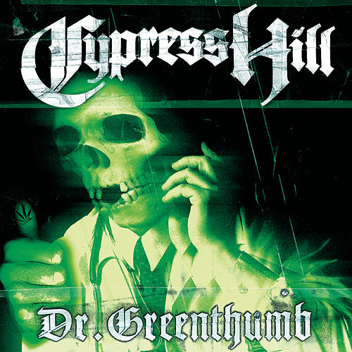 Dr. Greenthumb EP by Cypress Hill