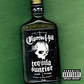 Tequila Sunrise by Cypress Hill