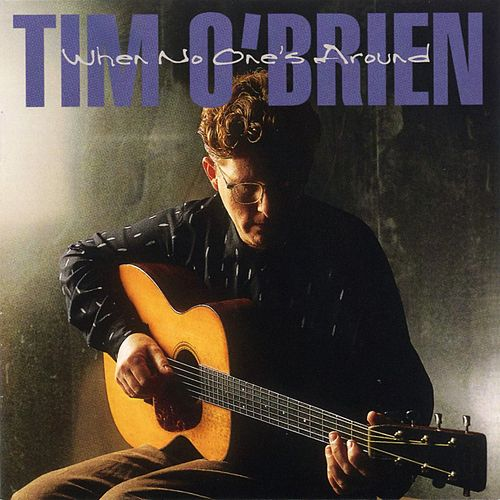 When No One's Around by Tim O'Brien