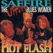 Hot Flash by Saffire-The Uppity Blues Women