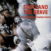 Scotland the Brave by Royal Highland Fusiliers Band