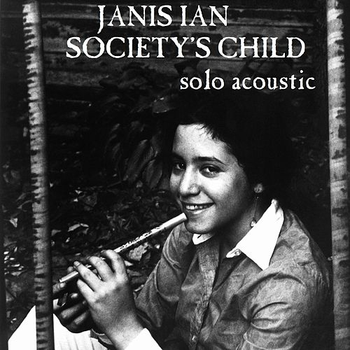 Society's Child (Solo Acoustic) by Janis Ian