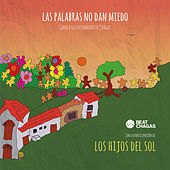 Las Palabras No Dan Miedo: Beat Chagas by Hijos Del Sol