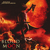 Blood Moon by Sound Adventures