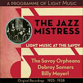The Jazz Mistress - Light Music At The Savoy (Original Recordings 1925 - 1928) by Various Artists