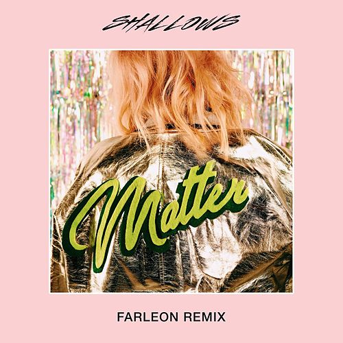 Matter (Farleon Remix) von The Shallows