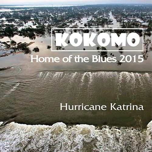 Home of the Blues (Hurricane Katrina) by Kokomo