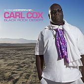Global Underground #38: Carl Cox - Black Rock Desert by Various Artists