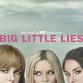 Big Little Lies EP (Music From The HBO Limited Series) by Various Artists