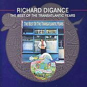 The Best of the Transatlantic Years by Richard Digance