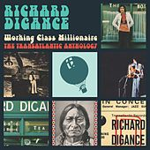 Working Class Millionaire - The Transatlantic Anthology by Richard Digance