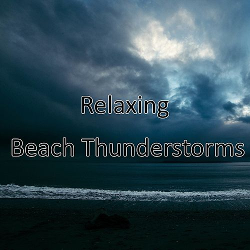 Relaxing Beach Thunderstorms by Spa Relaxation