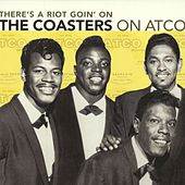 Play & Download There's A Riot Goin' On: The Coasters On Atco by Various Artists | Napster