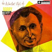 Play & Download The Distinctive Style of Bobby Troup (2013 Remastered Version) by Bobby Troup | Napster
