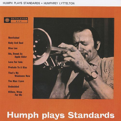 Humph Plays Standards (2014 Remastered Version) by Humphrey Lyttelton