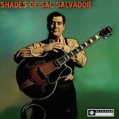 Shades of Sal Salvador (2013 Remastered Version) by Sal Salvador