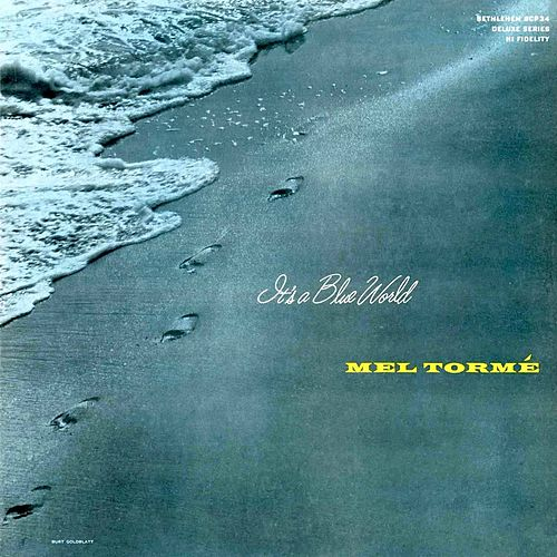 It's a Blue World (2015 Remastered Version) by Mel Tormè