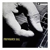Frivolous Sal (2013 Remastered Version) by Sal Salvador