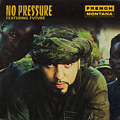 No Pressure by French Montana