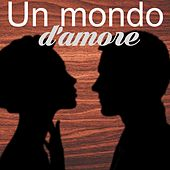 Un mondo d'amore by Various Artists