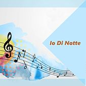Io Di Notte by Various Artists