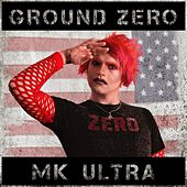 Ground Zero by MK Ultra
